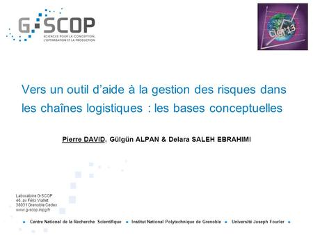 Centre National de la Recherche Scientifique Institut National Polytechnique de Grenoble Université Joseph Fourier Laboratoire G-SCOP 46, av Félix Viallet.