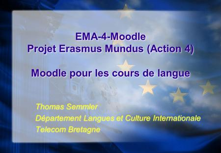 Thomas Semmler Département Langues et Culture Internationale