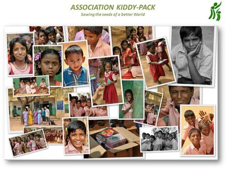 ASSOCIATION KIDDY-PACK Sowing the seeds of a better World.