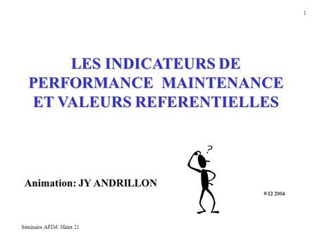 LES INDICATEURS DE PERFORMANCE MAINTENANCE ET VALEURS REFERENTIELLES