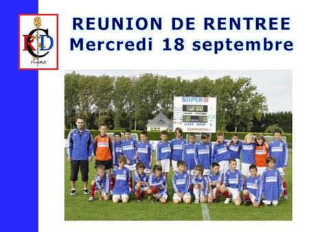REUNION DE RENTREE Mercredi 18 septembre.