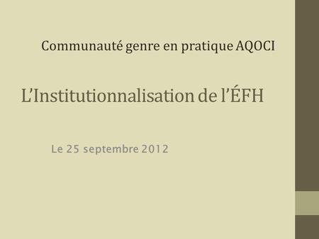 L'Institutionnalisation de l'ÉFH