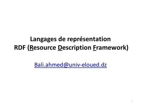 Langages de représentation RDF (Resource Description Framework) 1.