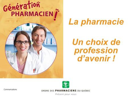 Communications La pharmacie Un choix de profession davenir !