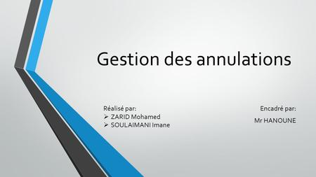 Gestion des annulations