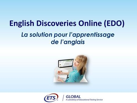La solution pour lapprentissage de langlais English Discoveries Online (EDO)