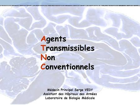 Agents Transmissibles Non Conventionnels
