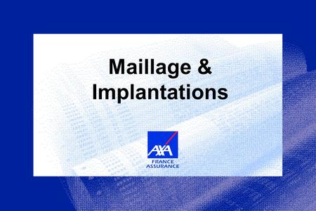 Maillage & Implantations