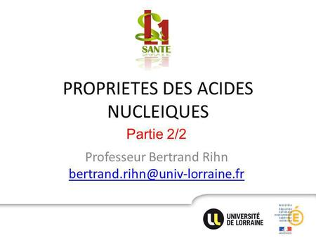 PROPRIETES DES ACIDES NUCLEIQUES