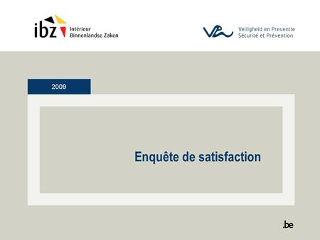 2009 Enquête de satisfaction. 2009 2 Organismes de formation.