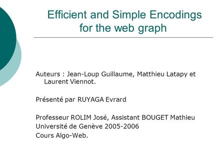 Efficient and Simple Encodings for the web graph
