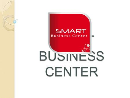 SMART BUSINESS CENTER.