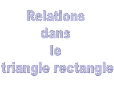 Relations dans le triangle rectangle.