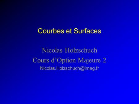 Nicolas Holzschuch Cours d'Option Majeure 2