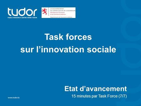 Task forces sur linnovation sociale Etat davancement 15 minutes par Task Force (7/7)
