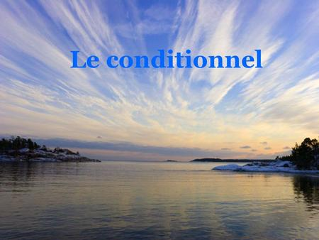 Le conditionnel. -ais-ions -ais-iez -ait-aient Les fins.