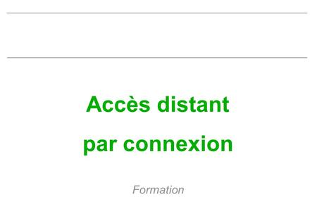 Accès distant par connexion Formation. Point to Point Protocol Formation.