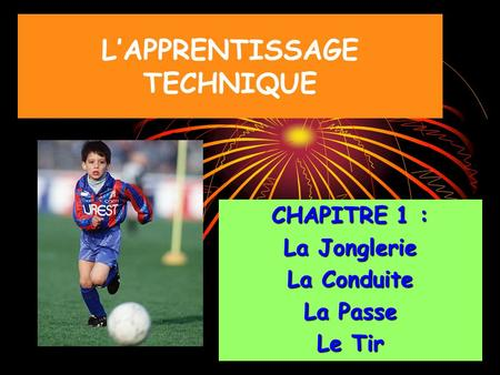 L'APPRENTISSAGE TECHNIQUE