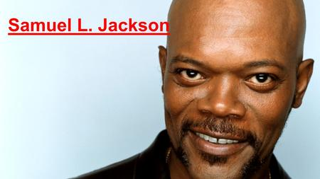 Samuel L. Jackson. L in the middle between his first and last name, it is for Leroy. Born December 21, 1948 in Washington, Samuel L. Jackson studied.