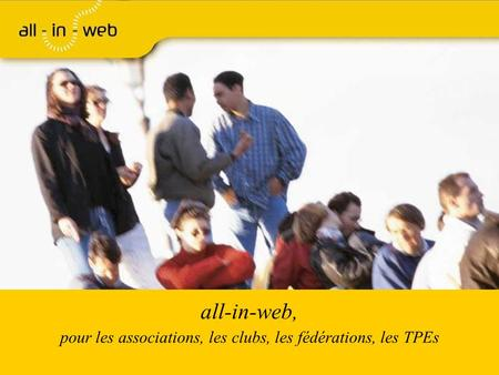 All-in-web, pour les associations, les clubs, les fédérations, les TPEs.