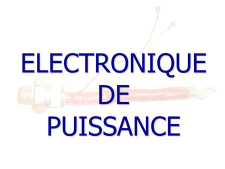 ELECTRONIQUE DE PUISSANCE. INTRODUCTION AVANT... RI 2.
