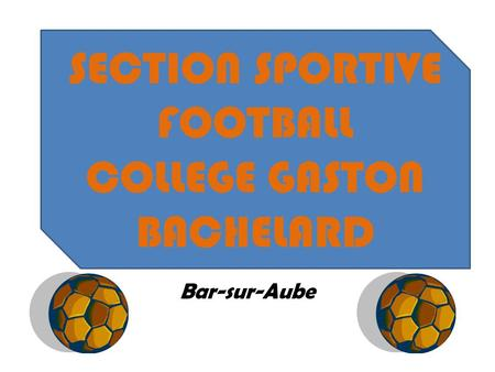 SECTION SPORTIVE FOOTBALL COLLEGE GASTON BACHELARD Bar-sur-Aube.