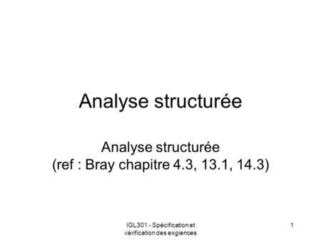 Analyse structurée (ref : Bray chapitre 4.3, 13.1, 14.3)