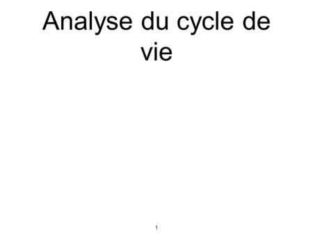 Analyse du cycle de vie.
