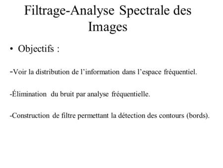 Filtrage-Analyse Spectrale des Images