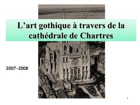 L'art gothique à travers de la cathédrale de Chartres