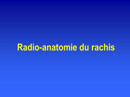 Radio-anatomie du rachis. THE SPINAL COLUMN Components and Curvatures Thoracic Curvature Cervical Curvature Lumbar Curvature Sacral Curvature Vertebra.