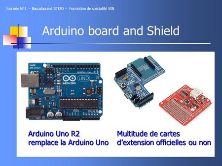 Arduino board and Shield