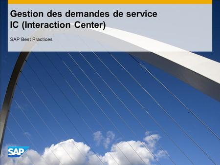 Gestion des demandes de service IC (Interaction Center) SAP Best Practices.
