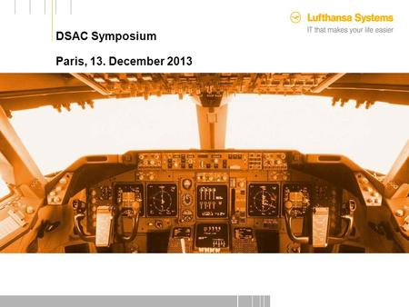 DSAC Symposium Paris, 13. December 2013. 25.09.2012 Source to Database – General Aspects (1) Sources to navigation data and related elements are widespread.