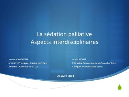 La sédation palliative Aspects interdisciplinaires