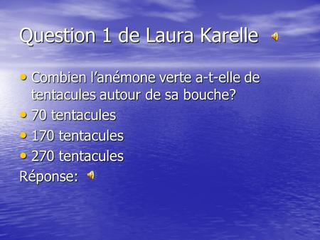 Question 1 de Laura Karelle