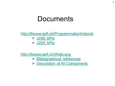Documents >  J2SE APIs  	>  J2EE APIs