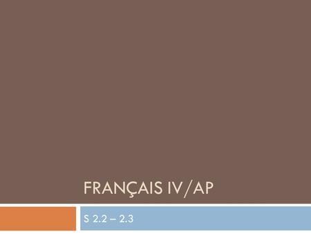 FRANÇAIS IV/AP S 2.2 – 2.3. Les adverbes: p. 64-65 A: If masculine singular adjective ends with a vowel = simply add –ment (i.e. absolument, poliment)
