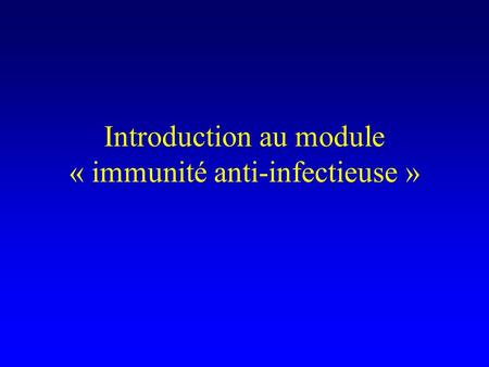 Introduction au module « immunité anti-infectieuse »