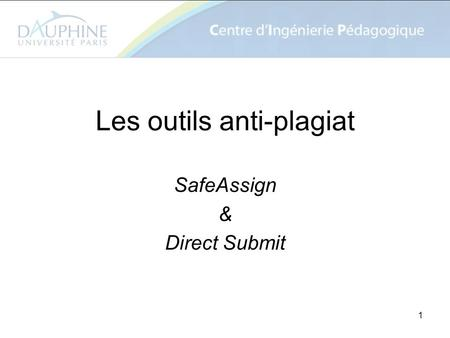 1 Les outils anti-plagiat SafeAssign & Direct Submit.