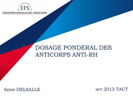 DOSAGE PONDERAL DES ANTICORPS ANTI-RH