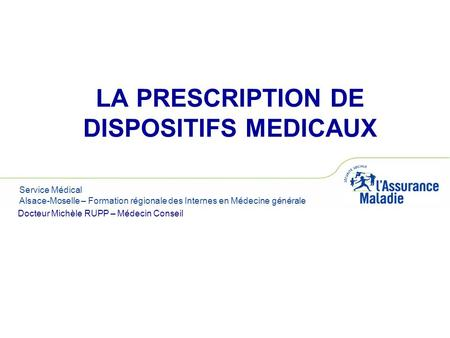 LA PRESCRIPTION DE DISPOSITIFS MEDICAUX