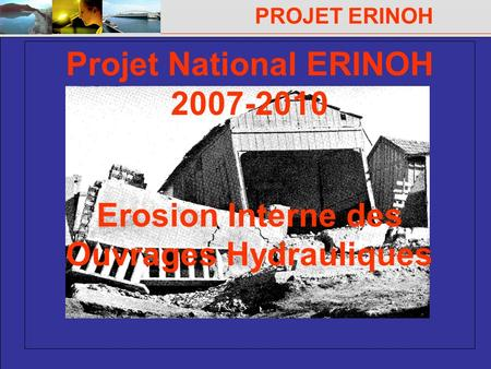 Projet National ERINOH Erosion Interne des Ouvrages Hydrauliques