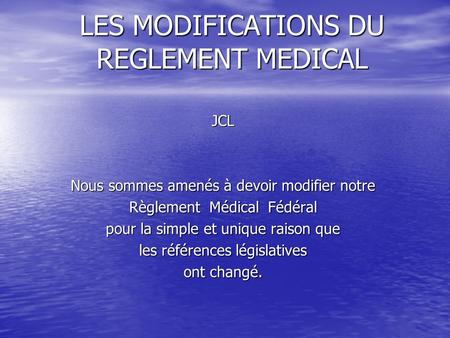 LES MODIFICATIONS DU REGLEMENT MEDICAL