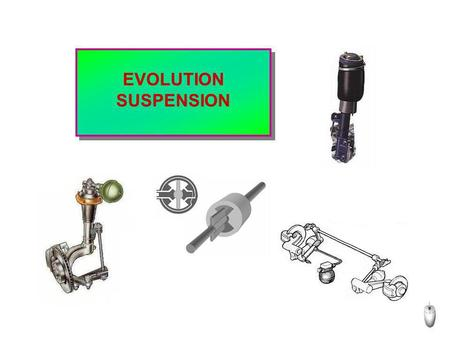 EVOLUTION SUSPENSION.