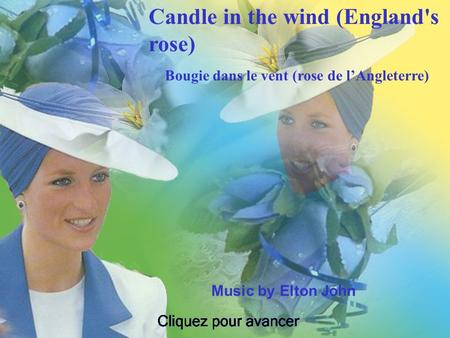 1 Music by Elton John Candle in the wind (England's rose) Bougie dans le vent (rose de lAngleterre)