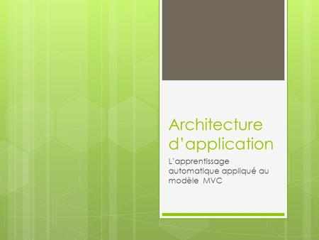 Architecture dapplication Lapprentissage automatique appliqué au modèle MVC.