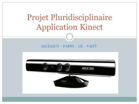 Projet Pluridisciplinaire Application Kinect