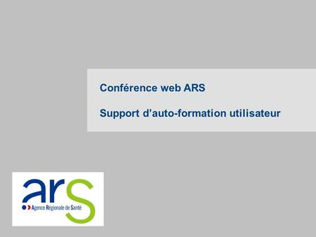 Conférence web ARS Support dauto-formation utilisateur.