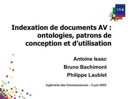 Antoine Isaac, Bruno Bachimont, Philippe Laublet – IC 2005
